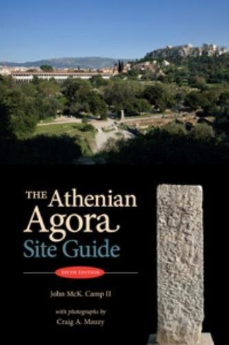 The Athenian Agora: Site Guide (5th Ed.): A Guide to the Excavations and Museum